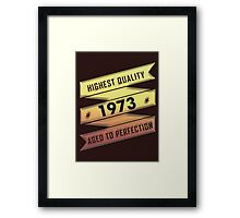 Highest Quality 1973 Aged To Perfection Framed Print