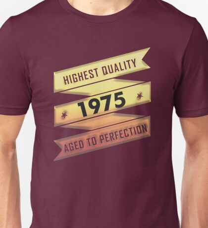 Highest Quality 1975 Aged To Perfection Unisex T-Shirt