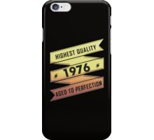 Highest Quality 1976 Aged To Perfection iPhone Case/Skin
