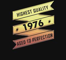 Highest Quality 1976 Aged To Perfection Unisex T-Shirt