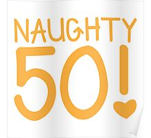 NAUGHTY 50! Birthday fifty fifties Poster