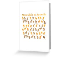 Meanwhile in AUSTRALIA with many kangaroos Greeting Card