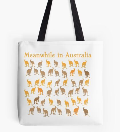 Meanwhile in AUSTRALIA with many kangaroos Tote Bag
