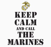 KEEP CALM AND CALL THE MARINES by PARAJUMPER