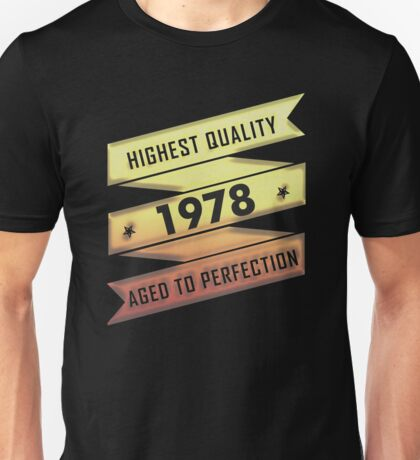 Highest Quality 1978 Aged To Perfection Unisex T-Shirt