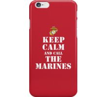 KEEP CALM AND CALL THE MARINES iPhone Case/Skin
