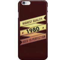 Highest Quality 1980 Aged To Perfection iPhone Case/Skin
