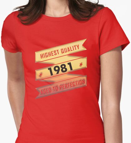 Highest Quality 1981 Aged To Perfection Womens Fitted T-Shirt