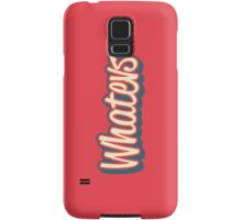 Whatever. Samsung Galaxy Case/Skin