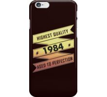 Highest Quality 1984 Aged To Perfection iPhone Case/Skin