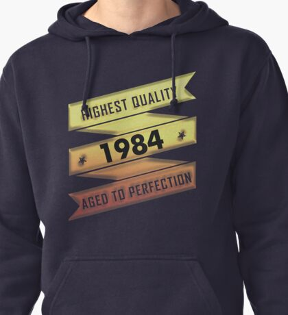 Highest Quality 1984 Aged To Perfection Pullover Hoodie