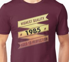 Highest Quality 1985 Aged To Perfection Unisex T-Shirt