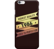 Highest Quality 1986 Aged To Perfection iPhone Case/Skin