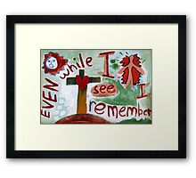 Even While I See Framed Print