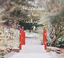 Happiness is here & now by Indea Vanmerllin