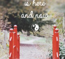 Happiness is here & now Sticker