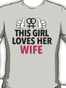 Cute Limited Edition 'This Girl Loves Her Wife' Cool T-Shirt T-Shirt