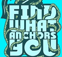 Find what Anchors you by Saksham Amrendra