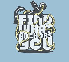Find what Anchors you Unisex T-Shirt