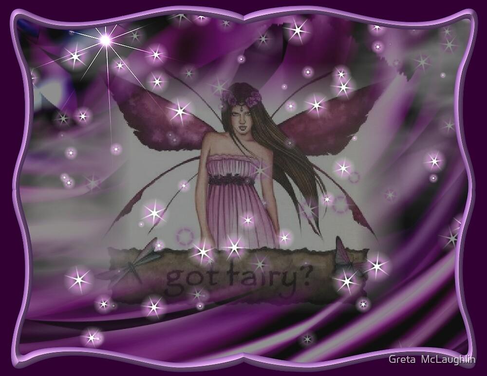 Got Fairy? by Greta  McLaughlin