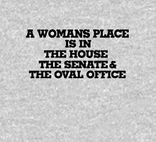 A womans place is in the house senate and oval office Womens Fitted T-Shirt
