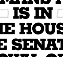 A womans place is in the house senate and oval office Sticker