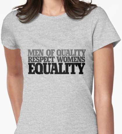 Men of quality respect equality Womens Fitted T-Shirt