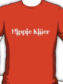 Hippie Killer T-Shirt