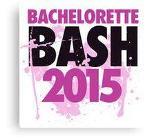 Bachelorette bash 2015 Canvas Print