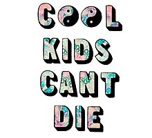 Cool kids can't die Photographic Print