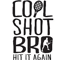 Cool shot bro. Hit it again Photographic Print