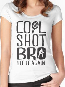 Cool shot bro. Hit it again Women's Fitted Scoop T-Shirt