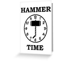 Hammer Time Greeting Card