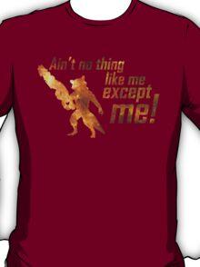 Ain't No Thing Like Me T-Shirt