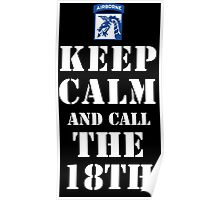 KEEP CALM AND CALL THE 18TH Poster