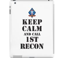 KEEP CALM AND CALL 1ST RECON iPad Case/Skin