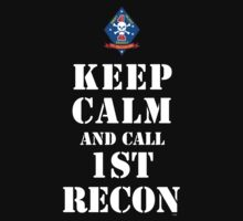 KEEP CALM AND CALL 1ST RECON by PARAJUMPER