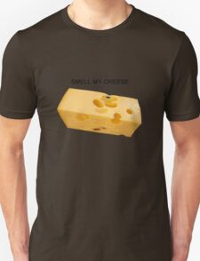 Smell My Cheese Unisex T-Shirt