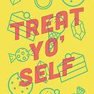 Treat Yo Self by Zeke Tucker