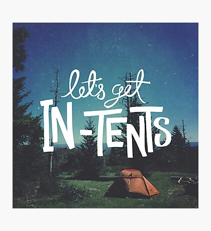 Let's Get In-Tents Photographic Print