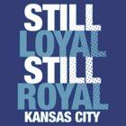 Still Loyal Still Royal by jerbing33