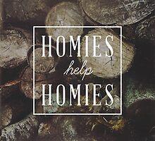 Homies Help Homies by Zeke Tucker