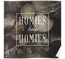 Homies Help Homies Poster