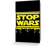 Stop Wars Greeting Card