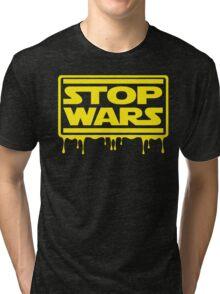 Stop Wars Tri-blend T-Shirt