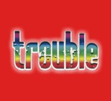 TROUBLE, troublemaker, emotional strain, anxiety, worry, distress, on Black Kids Clothes