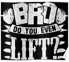 Bro Do You Even Lift? Poster