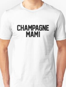 Champagne Mami [White] Unisex T-Shirt