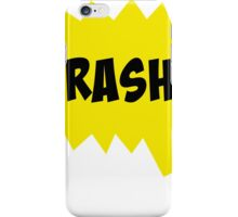 crash! iPhone Case/Skin