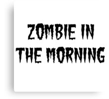 zombie in the morning Canvas Print